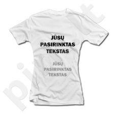 Moteriški marškinėliai su Jūsų pasirinktu užrašu
