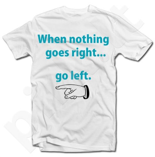 "Marškinėliai ""Go left"""