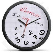 "Laikrodis ""Whatever...I am late anyway"""