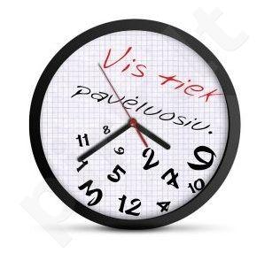 """Laikrodis """"Vis tiek pavėluosiu.."""""""