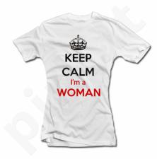 "Moteriški marškinėliai ""Keep calm i am a woman"""
