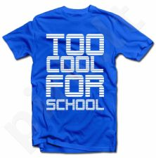 "Marškinėliai ""Too cool for school"""