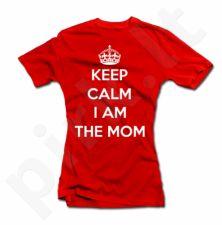 """Moteriški marškinėliai """"Keep calm I am the mom"""""""