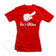 """Moteriški marškinėliai """"He's mine"""""""