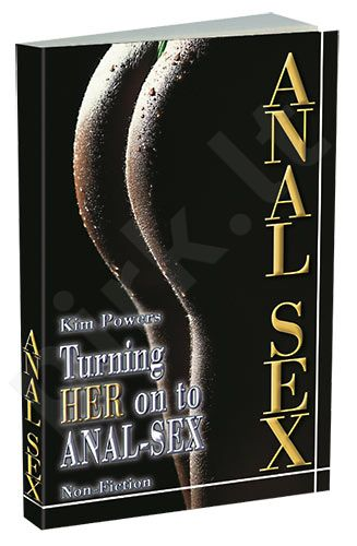 Turning HER on to ANAL-SEX