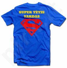 """Marškinėliai """"Super tėtis"""" - su Jūsų pasirinktu vardu"""