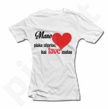 """Moteriški marškinėliai """"Mano širdis plaka stipriau"""""""