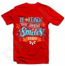 "Marškinėliai ""Be the reason that someone smiles"""