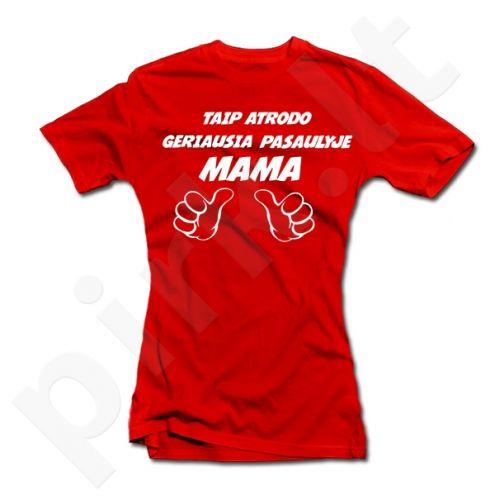 """Moteriški marškinėliai """"Taip atrodo geriausia pasaulyje mama"""""""