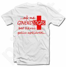 """Marškinėliai """"Ginekologas"""""""