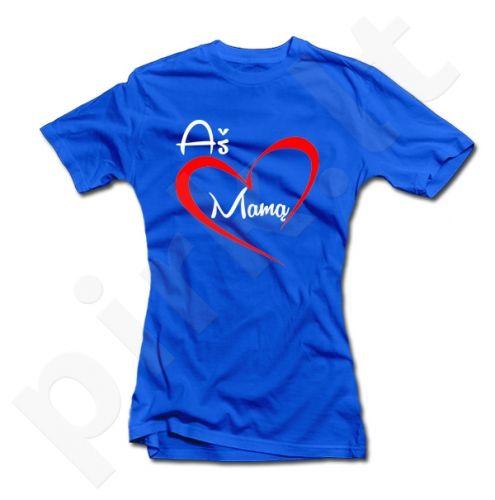 """Moteriški marškinėliai """"Myliu mamą"""""""
