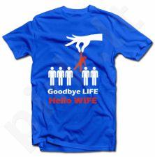 "Marškinėliai ""Goodbye life - hello wife"""