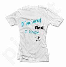 """Moteriški marškinėliai """"I am sexy and I know it"""""""